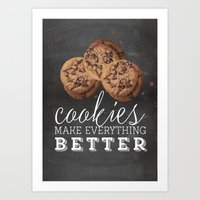 Cookies makes everything better Art Print