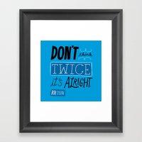 It's Alright. Framed Art Print