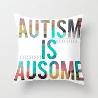 Autism is Ausome Throw Pillow