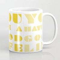 YOU HAVE A GOOD LIFE Mug