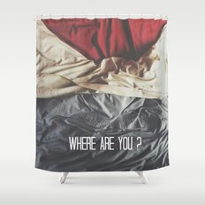 Where are you? Shower Curtain