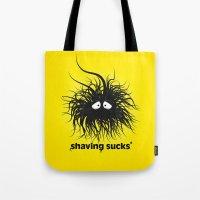SHAVING SUCKS Tote Bag