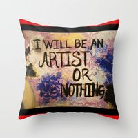 I Will Be An Artist Or N… Throw Pillow