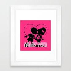 I don't need feminism. I need you! Framed Art Print