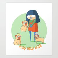Pugs need hugs Art Print