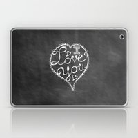 I Love You Chalkboard Laptop & iPad Skin
