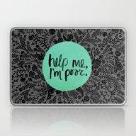 Help Me, I'm Poor. Laptop & iPad Skin