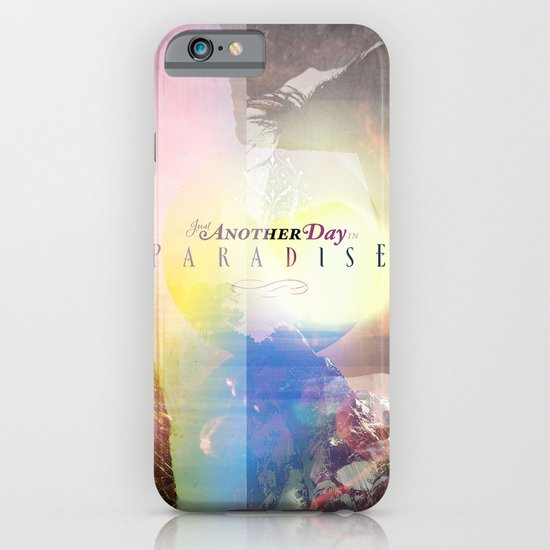 Just Another Day in Paradise iPhone & iPod Case