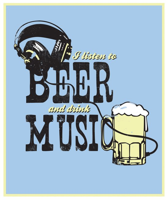 I Listen to Beer and Drink Music Art Print