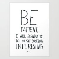 Be Patient. Art Print
