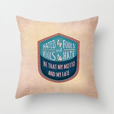 Hated by Fools  Throw Pillow