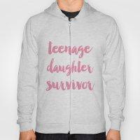 Teenage Daughter Survivor Mothers Day  Hoody