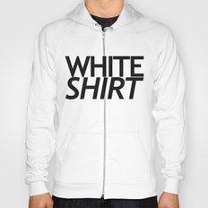 WHITE SHIRT WHITE SHIRT Hoody