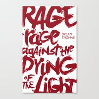 Rage Against The Dying O… Canvas Print