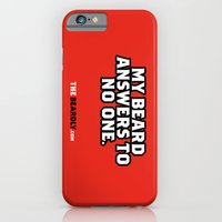 iPhone & iPod Case featuring MY BEARD ANSWERS TO NO ONE. by The Beardly