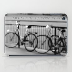 I want to ride with you to a secret place iPad Case