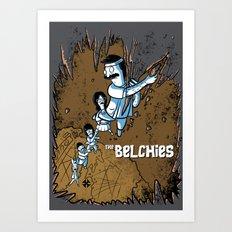The Belchies Art Print