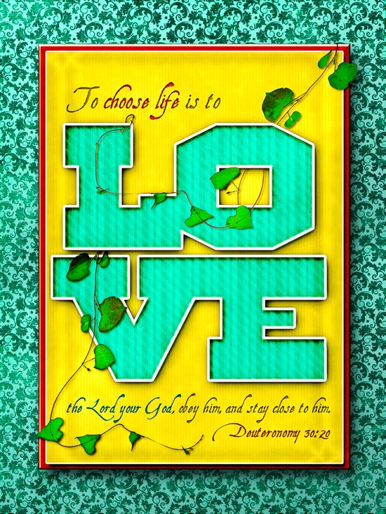 To Choose Life is to Love . . . Art Print