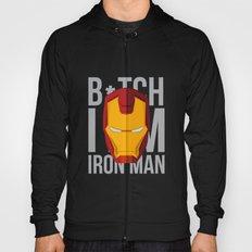 B*tch i'm ironman Hoody