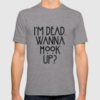 I'm dead. Wanna hook up? Mens Fitted Tee Athletic Grey SMALL