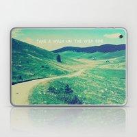Take a walk on the wild side Laptop & iPad Skin