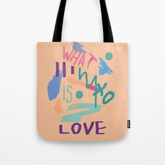 WHAT IS LOVE Tote Bag