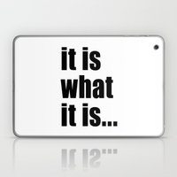 it is what it is (black text) Laptop & iPad Skin