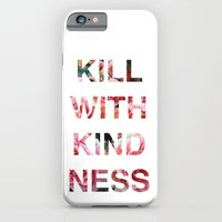 Kill With Kindness - Pink, White, Red Rose - Inspirational, Funny  iPhone 6 Slim Case