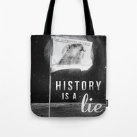 History is a lie Tote Bag