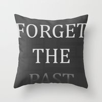 FORGET THE PAST Throw Pillow