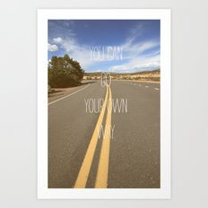 it's your way Art Print