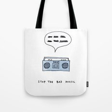 Stop the bad music Tote Bag