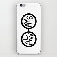 ALWAYS. iPhone & iPod Skin