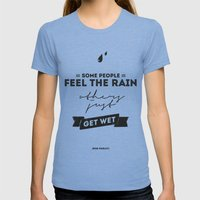 Marley Quote - Some people feel the rain, others just get wet. Womens Fitted Tee Tri-Blue SMALL