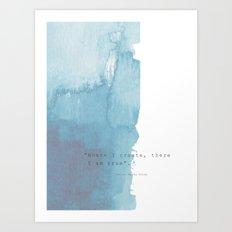 Where I Create, There I … Art Print