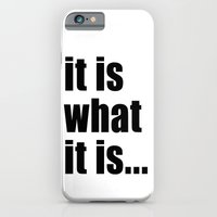 it is what it is (black text) iPhone 6 Slim Case