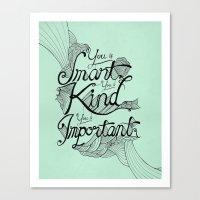 Smart. Kind. Important. Canvas Print