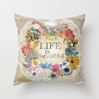 Life Is Beautiful Throw Pillow