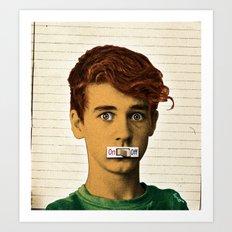 Shut Up. Art Print