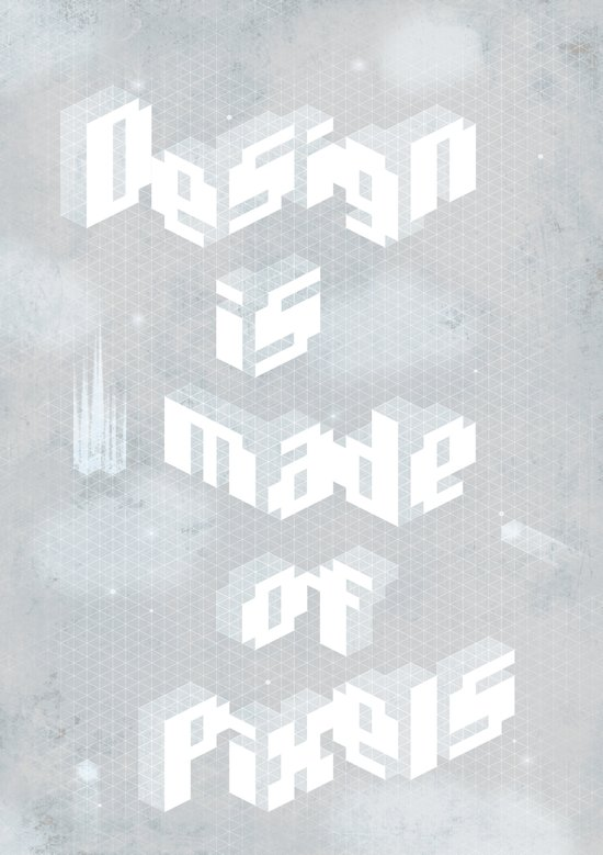 Design is made of pixels Art Print
