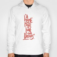 Motivation Quote - Illustration - Home - Dreams - Inspiration - life - happiness - love Hoody