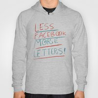 Less Facebook More Lette… Hoody