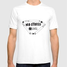 No Stress, Chill  SMALL Mens Fitted Tee White