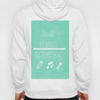 Do not be bored do something Hoody