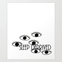 Sleep Deprived Art Print