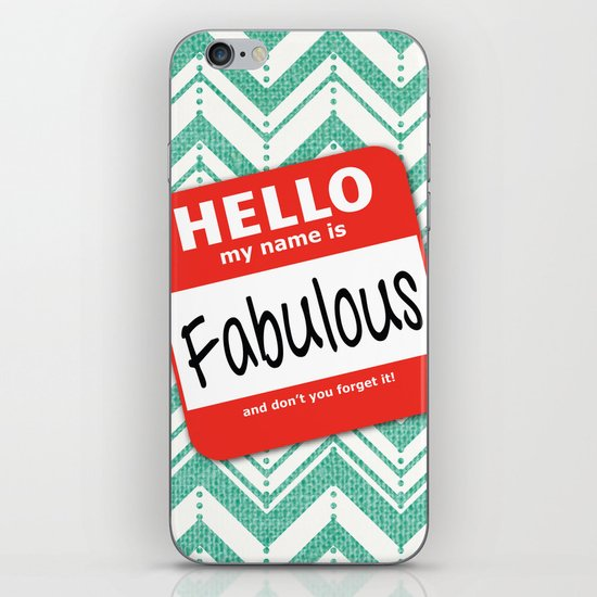 Hello My Name Is.... Fabulous!  iPhone & iPod Skin