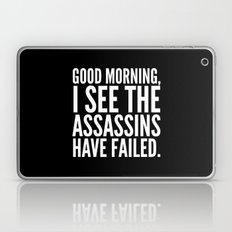 Good morning, I see the assassins have failed. (Black) Laptop & iPad Skin
