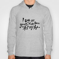 No Good Reason To Act My… Hoody