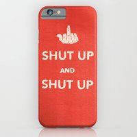 iPhone & iPod Case featuring SHUT UP by Josh LaFayette