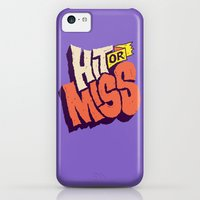 iPhone 5c Cases featuring Hit or Miss by Chris Piascik